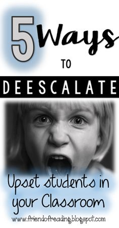 Learn 5 effective ways to deescalate negative behaviors in your classroom!