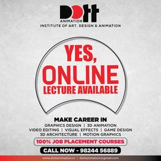 Yes, Online Lecture Start (Free Demo)  We are providing 100% job Placement. Get admission in 3D Animation, Movie making, Visual effects, Graphic design, 3D Architecture, Game design & Motion graphics courses.