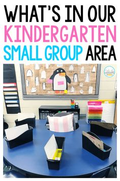 Organizing Your Small Group Area in Kindergarten