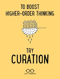 To Boost Higher-Order Thinking, Try Curation - A digital curation project is a fast way to engage critical thinking in any content area. Here's how it works.