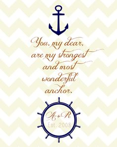 Perfect for anyone but especially Navy wives and girlfriends! You are my Anchor  8x10 Customized Digital File by KBPandDesigns, $10.00