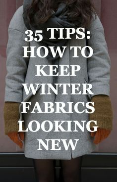 35 tips to care for wintry wool, cashmere, down, and velvet