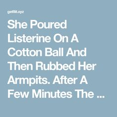 She Poured Listerine on A Cotton Ball and Then Rubbed Her Armpits. After A Few Minutes She Could Not Believe Her Own Eyes! - Remedys For Life Listerine Mouthwash, Orange Nail Designs, Bad Breath Remedy, Body Hacks, Natural Cleaners, Keeping Healthy, Natural Cures, Natural Oils, Me Time