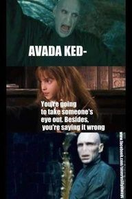 Besides, You're saying it wrong.(harry potter, hermione, voldemort)