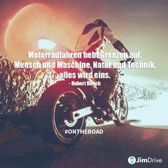 JimDrive Quote / Zitat: Motorrad Fahren hebt Grenzen auf. Mensch und Maschine, Natur und Technik, alles wird eins. - Hubert Hirsch #ontheroad