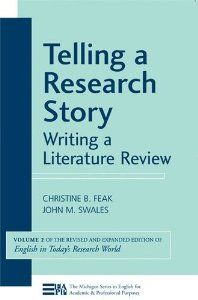 Telling a Research Story: Writing a Literature Review (Michigan Series in English for Academic & Professional Purposes): Christine Feak, Joh...