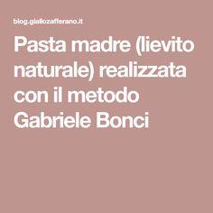 Pasta madre (lievito naturale) realizzata con il metodo Gabriele Bonci
