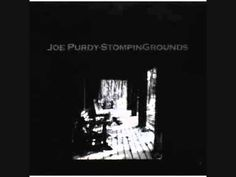 Joe Purdy - Somethings Don't Work Out
