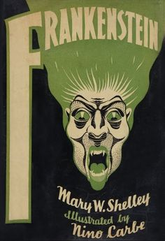 Frankenstein edition from 1932, illustrated by Nino Carbé (interestingly, my copy has heads of Karloff tipped in; possibly from a herald or premium from a local theatre at the time)