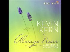 Real Music Album Sampler: Always Near by Kevin Kern Enjoy clips of every song on…