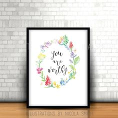 Free Printables by Little Blue Deer! You Are Worthy, All You Need Is, Free Printables, Deer, Frame, Real Quick, Illustration, Art Posters, Blog Design
