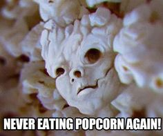 Creepy... but I'll still eat it :) Popcorn Face