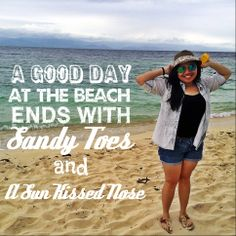 """""""A good day at the beach ends with sandy Toes and A Sun Kissed Nose""""\ #summer #beach #quotes #ocean"""