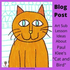 """This ArtSubLessons blog post shares ideas for an art sub plan based on Paul Klee's """"Cat and Bird."""" There are multiple ideas for a kindergarten art activity. Kindergarten Art Activities, Kindergarten Lesson Plans, Art Sub Plans, Art Lesson Plans, Middle School Art, Art School, Fourth Grade, Third Grade, Paul Klee Art"""