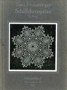 Tina Frauberger Schiffchenspitze, 1921  Have this one too and cant read it either, but its just awesome!!!!