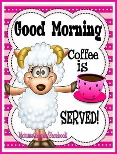 Good Morning, Coffee Is Served morning good morning morning quotes good morning quotes good morning greetings Morning Coffee Funny, Good Morning Funny, Good Morning Messages, Good Morning Greetings, Good Morning Good Night, Good Morning Wishes, Good Morning Images, Good Morning Quotes, Sunday Images