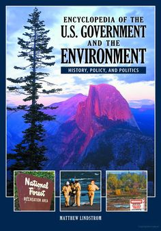 Encyclopedia of the U.S. Government and the Environment: History, Policy, and Politics (2011)