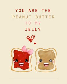 You Are the Peanut Butter to My Jelly / Love 8x10 Print. $12.00, via Etsy.