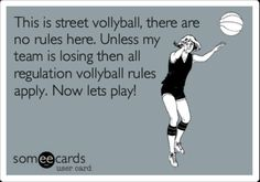 Yes we play street vollyball!