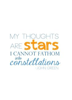 The Fault in Our Stars by John Green Probably my favorite quote from the book...but there's so many to choose from!