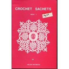 Crochet Sachets Patterns plus Cross Stitch Insets Helen Haywood Book 1