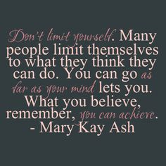 One of Mary Kay's sayings.