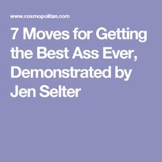 7 Moves for Getting the Best Ass Ever, Demonstrated by Jen Selter