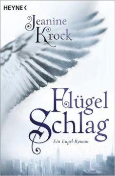 Flügelschlag: Ein Engel-Roman eBook: Jeanine Krock: Amazon.de: Bücher
