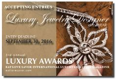 CALL FOR ENTRIES - LUXURY AWARDS - LUXURY JEWELRY DESIGNER OF THE YEAR - Entries Open to Find To Luxury Brands of the Year! Looking for participants and sponsoring brands!