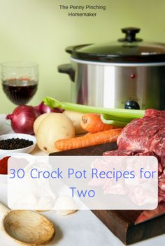 30 Easy Crockpot Recipes For Two | http://www.pennypinchinghomemaker.com/crockpot-recipes-for-two/