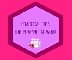 Practical Tips for Pumping at Work | Cincinnati Moms Blog