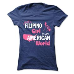 Just A Filipino Girl In An American World T Shirts, Hoodie
