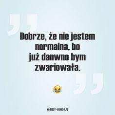 cóż tak już bywa #losowo # Losowo # amreading # books # wattpad The Words, Cool Words, Positive Quotes, Motivational Quotes, Inspirational Quotes, Humor Videos, Mommy Quotes, Life Quotes, Weekend Humor