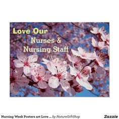 Nursing Week Posters art Love our Nurses Blossoms