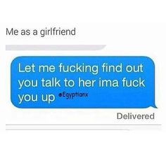 Me all the way Ohh that one girl that talking to my man ✋