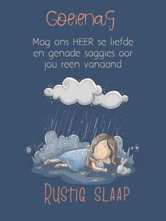 Afrikaanse Quotes, Goeie Nag, Good Night Sweet Dreams, Good Night Quotes, Verses, Disney Characters, Friendship, Fancy, Scriptures