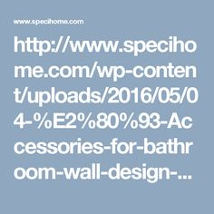 http://www.specihome.com/wp-content/uploads/2016/05/04-%E2%80%93-Accessories-for-bathroom-wall-design-and-decoration-using-simple-painted-wood-birch-wooden-decorative.jpg