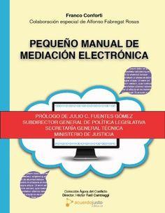 Pequeño manual de mediación electrónica (Spanish Edition) by Franco Conforti, http://www.amazon.com/dp/B00C7FHXB0/ref=cm_sw_r_pi_dp_utNxrb1N9928W