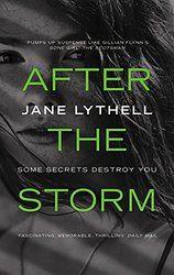 After the Storm by Jane Lythell. I really enjoyed reading this - unputdownable.