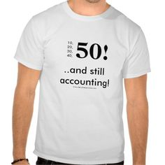 =>>Save on          50!... and still accounting! tee shirts           50!... and still accounting! tee shirts we are given they also recommend where is the best to buyReview          50!... and still accounting! tee shirts lowest price Fast Shipping and save your money Now!!...Cleck See More >>> http://www.zazzle.com/50_and_still_accounting_tee_shirts-235884909870473752?rf=238627982471231924&zbar=1&tc=terrest