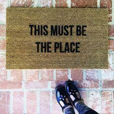 "Bestseller! ""This Must Be The Place"" Talking Heads door mat, outdoor mat, 18x30 coir, coco mat by Josie B"