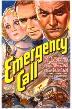 Emergency Call (1933) Stars: William Boyd, Wynne Gibson, William Gargan, George E. Stone ~ Director: Edward L. Cahn
