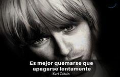 Querer ser otra persona es un desperdicio de la persona que eres. Nirvana, Kurt Cobain Frases, Metallica, Club, Quotes, Amor, Dark Quotes, Classic Rock, Best Songs