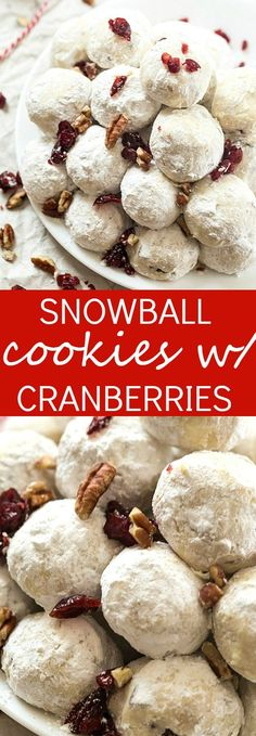 Snowball Cookies with Cranberries Recipe - They are so easy and perfect for Christmas! Made with pecans and dried cranberries. Skip the chocolate this year and make snowball cookies!