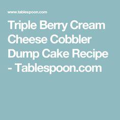 Triple Berry Cream Cheese Cobbler Dump Cake Recipe - Tablespoon.com