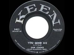 We 'discovered' Sam Cooke in 1957 with this hit that took him to No 1 that year - 'You Send Me'