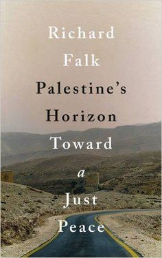 """Read """"Palestine's Horizon Toward a Just Peace"""" by Richard Falk available from Rakuten Kobo. Richard Falk has dedicated much of his life to the study of the Israel/Palestine conflict. In Palestine's Horizon, he br. Israel Palestine Conflict, International Conflict, National Movement, Open Secrets, Conflict Management, Noam Chomsky, One Hundred Years, Complicated Relationship, Protractor"""