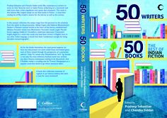 50 writers talk about the 50 best books in Indian fiction...how many have you read?