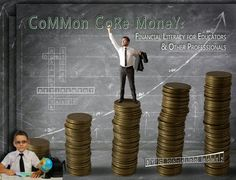 Common Core Money: Financial Literacy for Educators and Other Professionals