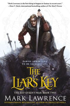 """Prince of Fools, The Red Queen's War: Book One had all """"the hallmarks of [Mark Lawrence's] storytelling and writing style which made The Broken Empire trilogy such an incredibly addictive read"""" (Bibliosanctum.com). Now, The Liar's Key continues the story of the unusual fellowship between a rogue prince and a weary warrior… 06/09/2015"""